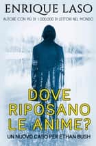 Dove Riposano Le Anime? ebook by Enrique Laso