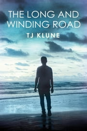 The Long and Winding Road - Bear, Otter and the Kid Chronicles, #4 ebook by Tj Klune