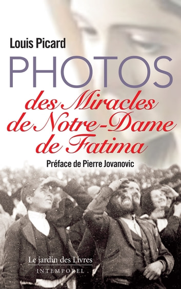 Photos des miracles de Notre-Dame de Fatima ebook by Louis Picard