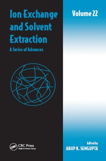 Ion Exchange and Solvent Extraction - A Series of Advances, Volume 22 ebook by