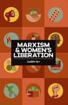 Marxism And Women's Liberation ebook by Judith Orr