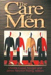 The Care of Men ebook by Christie Cozad Neuger, James Newton Poling