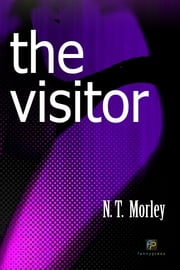The Visitor ebook by N.T. Morley