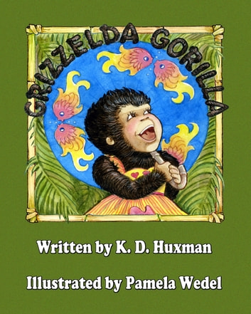 Grizzelda Gorilla ebook by K. D. Huxman