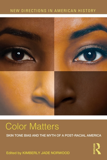 Color matters ebook by 9781317819554 rakuten kobo color matters skin tone bias and the myth of a postracial america ebook by fandeluxe Document
