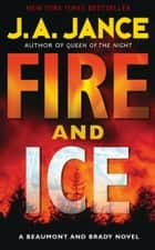 Fire and Ice ebook by J. A. Jance