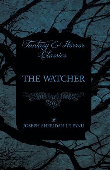 The Watcher ebook by Joseph Sheridan Le Fanu