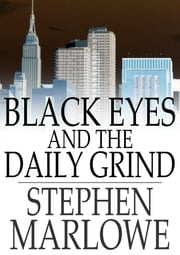 Black Eyes and the Daily Grind ebook by Stephen Marlowe