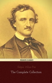 Edgar Allan Poe: The Complete Collection (Mahon Classics) ebook by Edgar Allan Poe,Edgar Allan Poe,Mahon Books