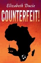 Counterfeit! - Suzanne Jones, #1 ebook by Elizabeth Ducie