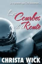 Les Courbes de la Route - French Edition ebook by Christa Wick