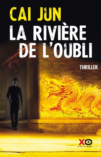 La Rivière de l'Oubli eBook by Cai Jun