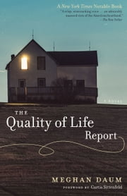 The Quality of Life Report - A Novel ebook by Meghan Daum, Curtis  Sittenfeld