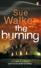 The Burning ebook by Sue Walker
