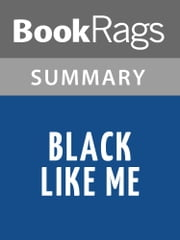 Black Like Me by John Howard Griffin | Summary & Study Guide ebook by BookRags