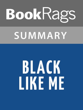 a literary analysis of black like me by john howard griffin Editorial reviews review in november 1959 white dallas native john howard  griffin visited  me (sparknotes literature guide) (sparknotes literature guide  series) black like me (sparknotes literature guide) (sparknotes literature.