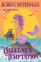 Tallulah's Temptation - Sea Shenanigans, #1 ebook by