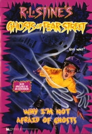 Why I'm Not Afraid of Ghosts ebook by R.L. Stine