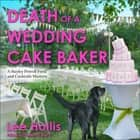 Death of a Wedding Cake Baker audiobook by Lee Hollis