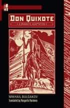 Don Quixote ebook by Mikhail Bulgakov,Margarita Marinova,Scott Pollard