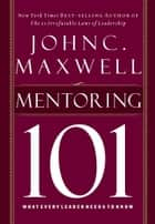 Mentoring 101 ebook by John Maxwell
