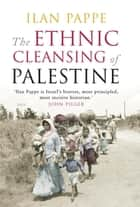 The Ethnic Cleansing of Palestine ebook by Ilan Pappe