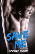 Save Me (Make or Break, #3) ebook by Amanda Heath