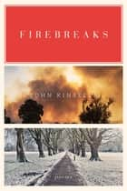 Firebreaks: Poems ebook by John Kinsella