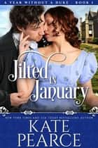 Jilted in January - A Year Without a Duke, #1 ebook by Kate Pearce