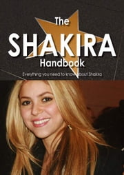The Shakira Handbook - Everything you need to know about Shakira ebook by Niles, Allison