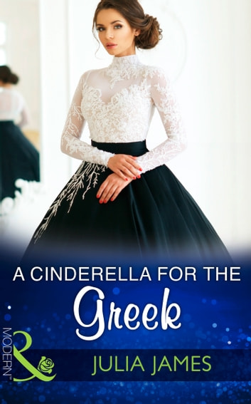 A Cinderella For The Greek (Mills & Boon Modern) ekitaplar by Julia James