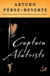 Captain Alatriste ebook by Arturo Perez-Reverte
