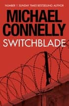 Switchblade eBook by Michael Connelly