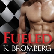 Fueled audiobook by K. Bromberg