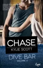 Chase - Dive Bar - Volume 3 ekitaplar by Kylie Scott