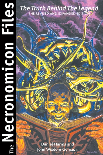 The Necronomicon Files - The Truth Behind Lovecraft's Legend ebook by Daniel Harms,John Wisdom Gonce III