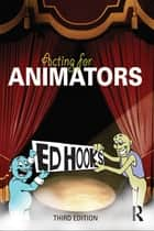 Acting for Animators ebook by Ed Hooks