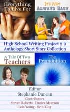 High School Writing Project 2.0 Anthology Short Story Collection - High School Writing Project 2.0, #1 ebook by Lois Young, Seth King, Danica Myerson,...