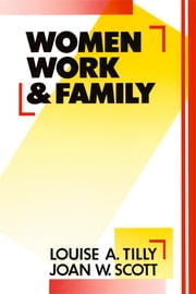 Women, Work and Family ebook by Louise A. Tilly,Joan W. Scott