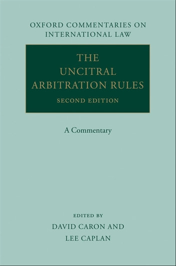 The UNCITRAL Arbitration Rules - A Commentary ebook by David D. Caron,Lee M. Caplan