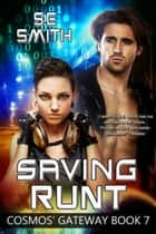 Saving Runt - Cosmos' Gateway Book 7 e-kirjat by S.E. Smith