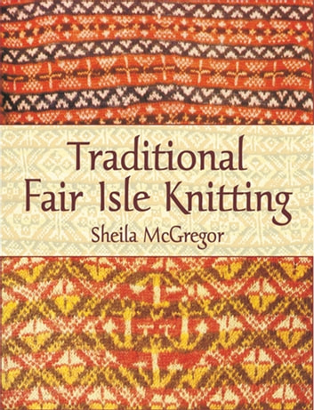 Traditional Fair Isle Knitting ebook by Sheila McGregor