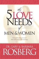 The 5 Love Needs of Men and Women ebook by Barbara Rosberg,Gary Rosberg