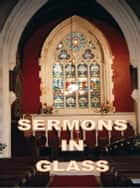 Sermons in Glass ebook by Ifor Jackson