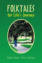 Folktales for Life's Journey ebook by Chaplain Steven J. Kaplan, PH.D.