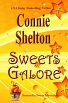 Sweets Galore: The Sixth Samantha Sweet Mystery ebook by Connie Shelton