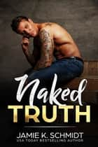 Naked Truth ebook by Jamie K. Schmidt