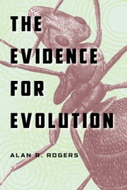 The Evidence for Evolution ebook by Alan R. Rogers