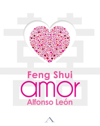 Feng Shui Amor ebook by Alfonso León