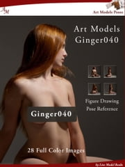 Art Models Ginger040 - Figure Drawing Pose Reference ebook by Douglas Johnson